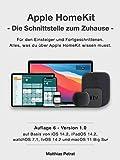 Apple HomeKit - die Schnittstelle zum Zuhause / Auflage 6 : Alles, was du über...