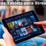 Mejor Tablet para Streaming 2021 Ver series en Netflix o Twitch