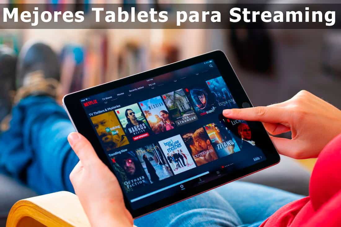 mejor tablet para streaming